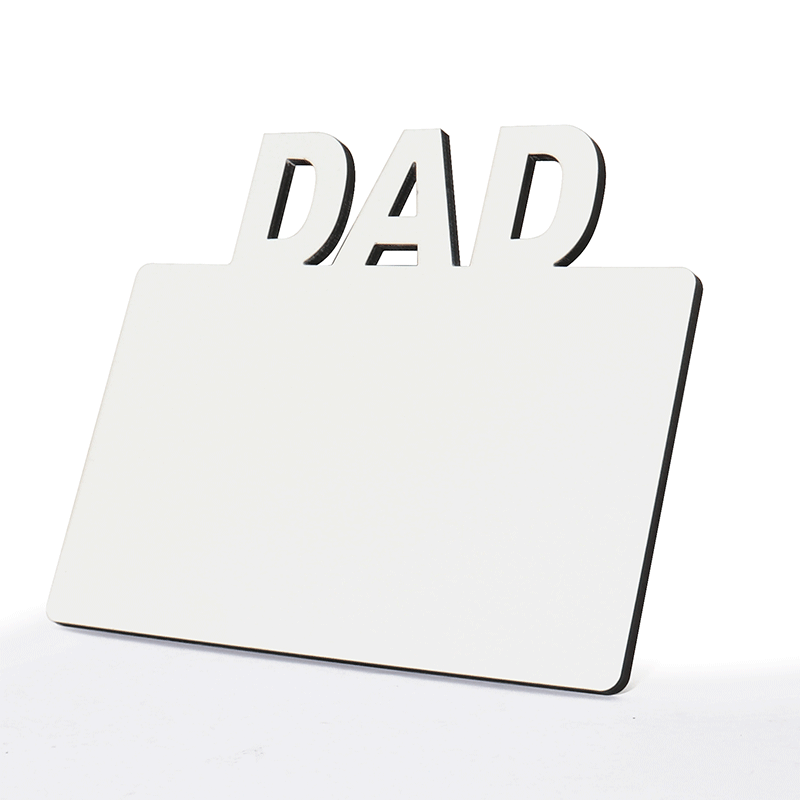 Sublimation Blank Table Frame for Dad MDF20005